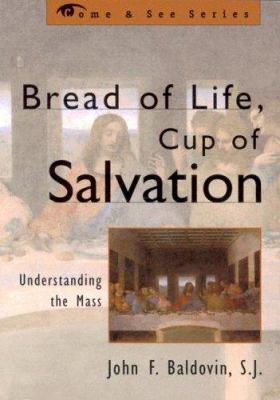 Bread of Life, Cup of Salvation, Understanding the Mass